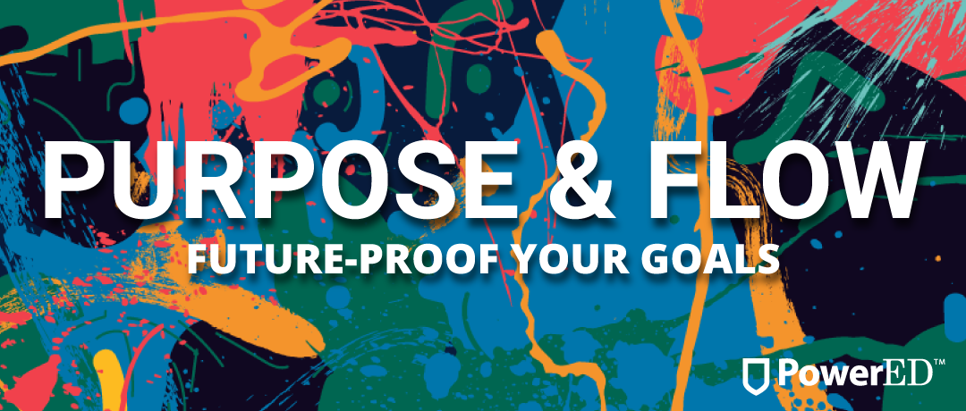 Purpose & Flow: Future-Proof Your Goals